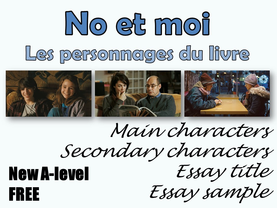No et moi - Les personnages - Full study of characters - Full essay + tips - FREE