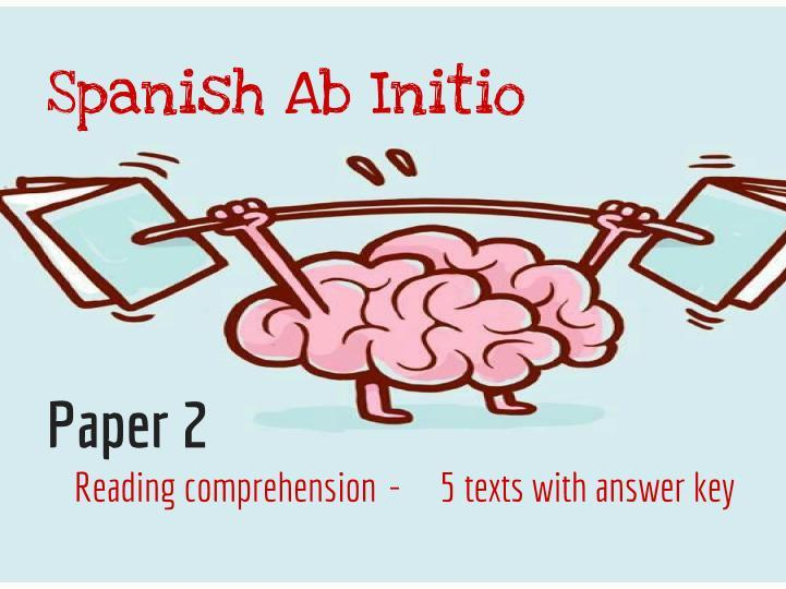 5 texts Reading Comprehension - IB Spanish Ab Initio - Paper 2