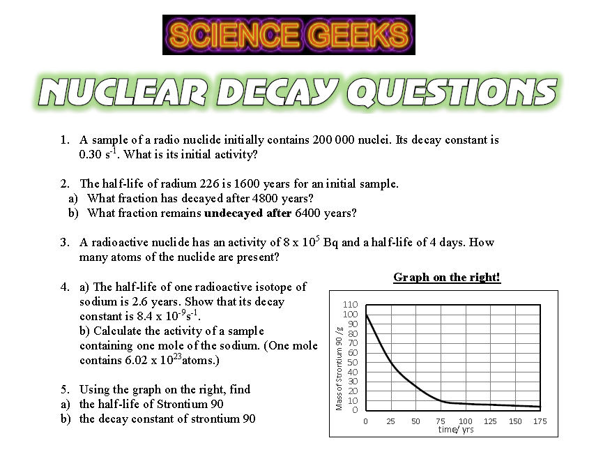 A LEVEL PHYSICS - RADIOACTIVITY - NUCLEAR DECAY QUESTIONS!