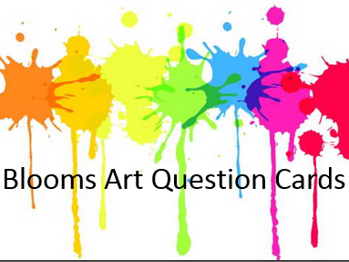 Literacy - Blooms Taxonomy for Art Question Cards - great starter!