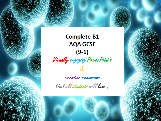 AQA Complete B1 GCSE (FULLY RESOURCED)