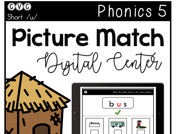 CVC Short U - Digital Center - Picture Match - Phonics (Google Classroom)