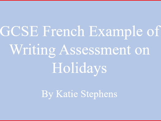 GCSE French Example of Writing Assessment on Holidays