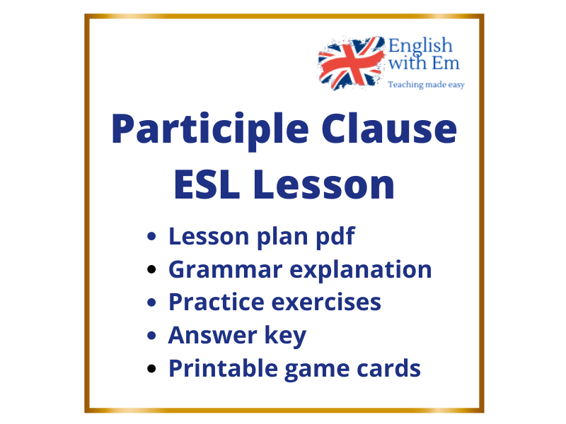Participle Clause Complete ESL Lesson Plan, Advanced (C1)