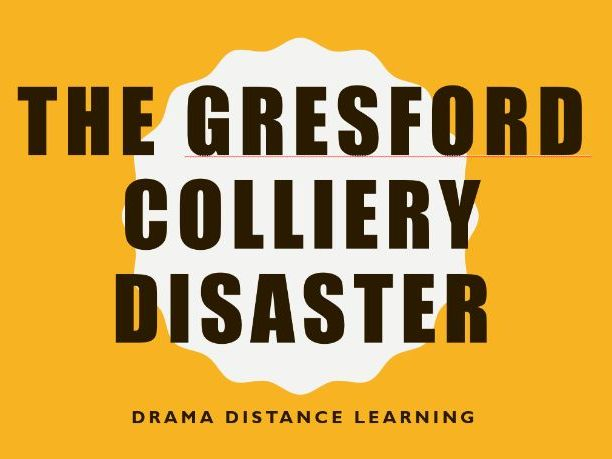 KS3 Drama scheme of work on the Gresford Disaster for distance learning
