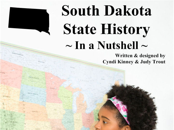 South Dakota State History In a Nutshell