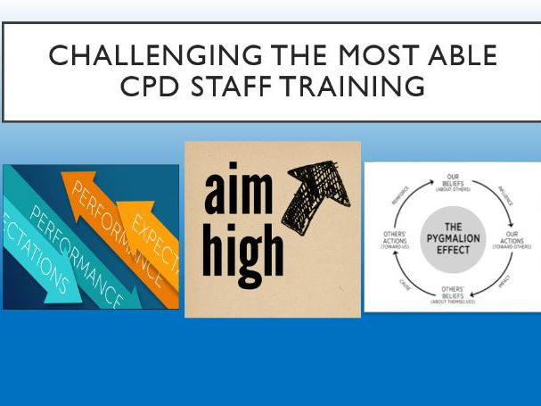 Challenging the Most Able Students - Staff Training and CPD