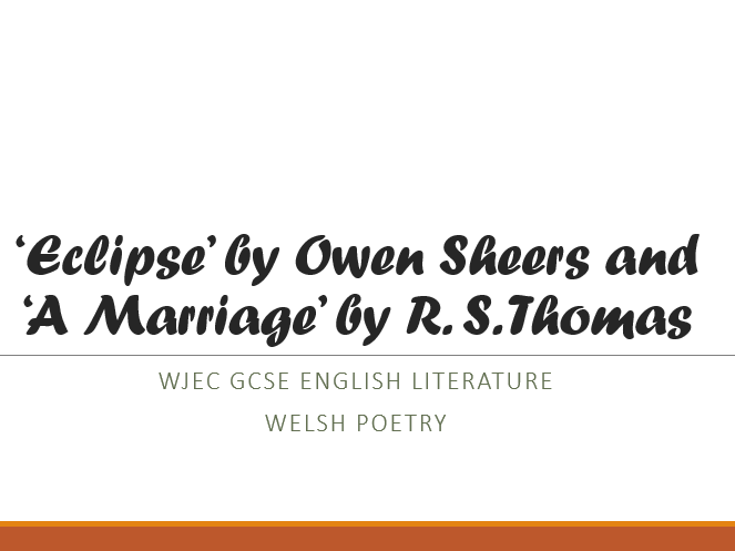 'Eclipse' by Owen Sheers and 'A Marriage' by R.S. Thomas- 4 lessons for WJEC GCSE English Literature