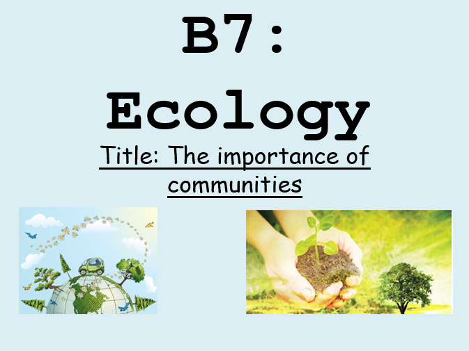 AQA - B7 Lesson 1 The Importance of Communities Low ability