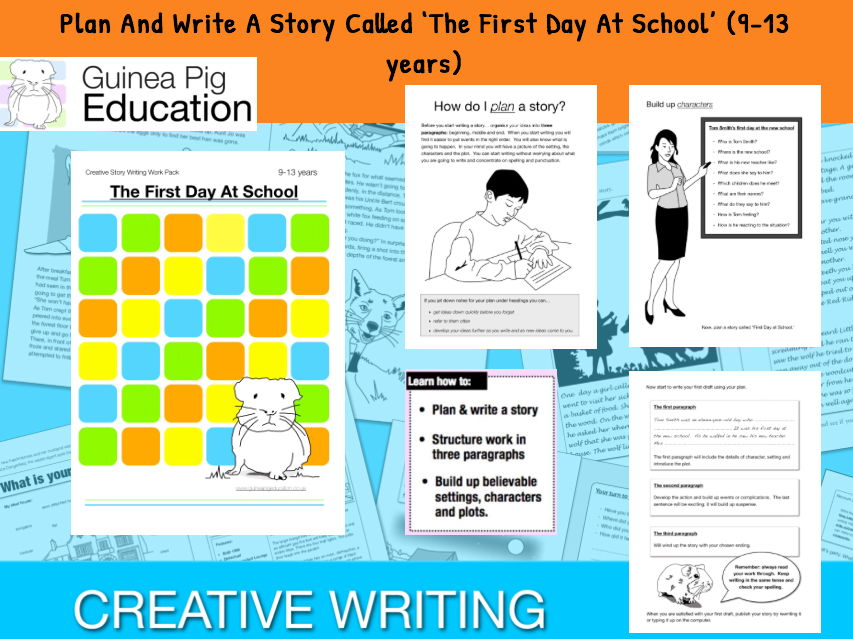 Write A Story Called 'The First Day At School' (Creative Story Writing)  9-14 years
