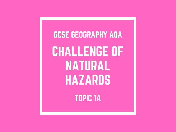 GCSE Geography AQA Topic 1A: Challenge of Natural Hazards