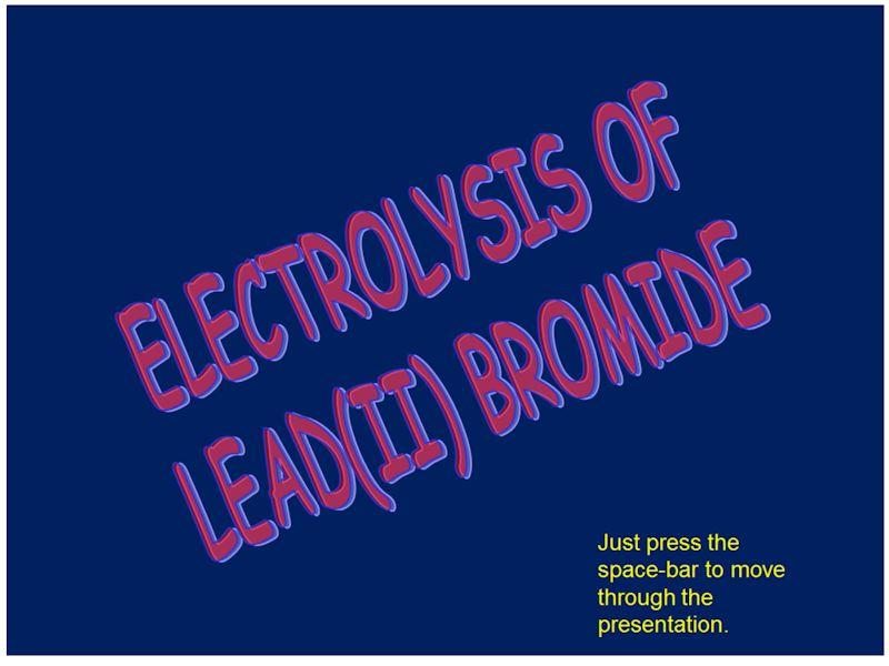 Lead Bromide Electrolysis