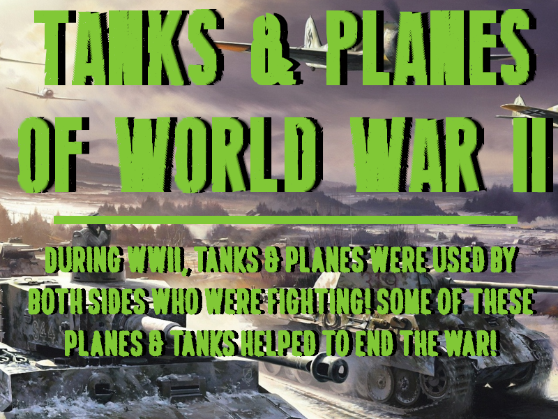 Tanks & Planes of WWII