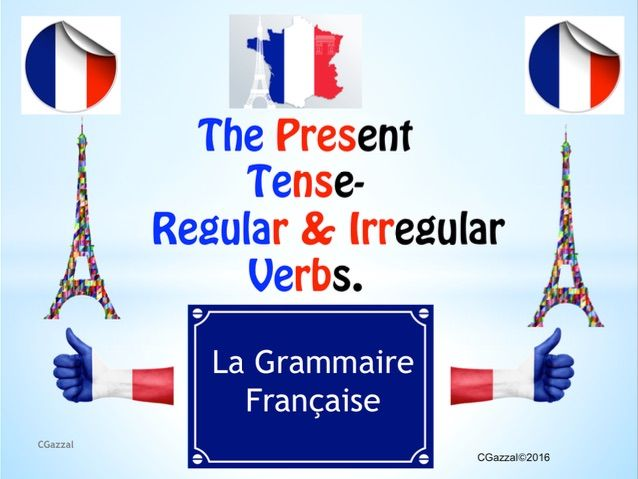 The Present Tense in French- Regular and Irregular Verbs - A Complete Guide.