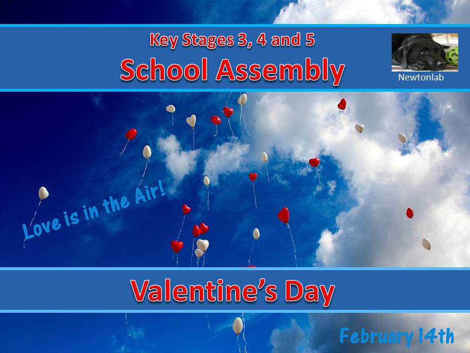 Valentine's Day Assembly - February 14th - Key Stages 3, 4 and 5