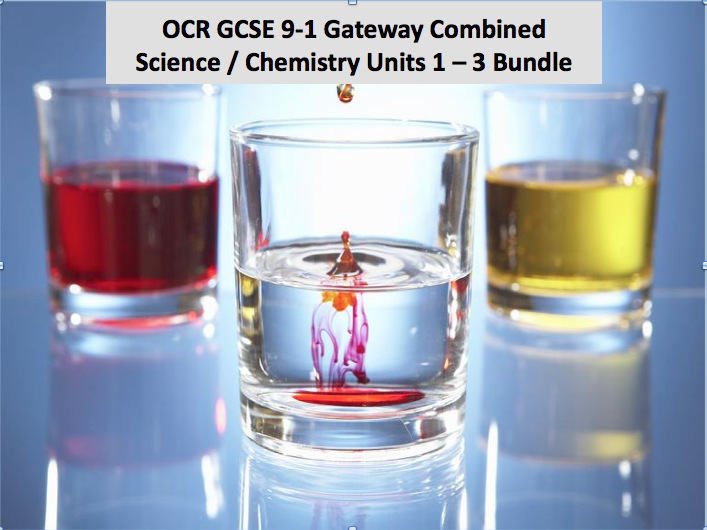 OCR GCSE 9-1 Gateway Combined Science / Chemistry Units 1 - 3