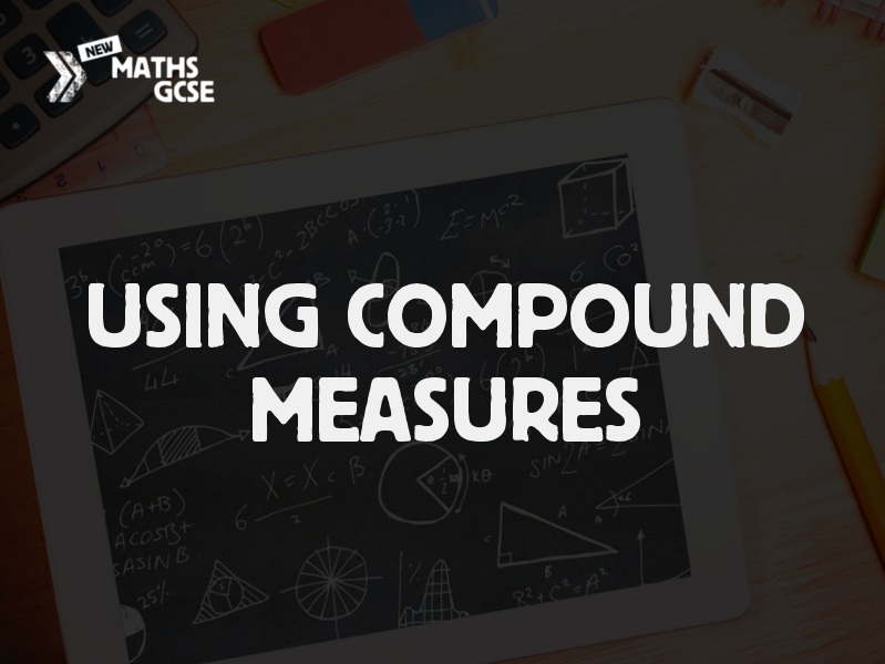 Using Compound Measures - Complete Lesson
