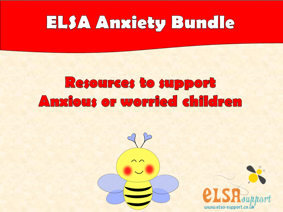 ELSA  SUPPORT ANXIETY BUNDLE - Worries, fears, PSHE