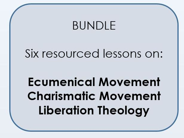A Level bundle - Charismatic Movement, Ecumenical Movement, Liberation Theology