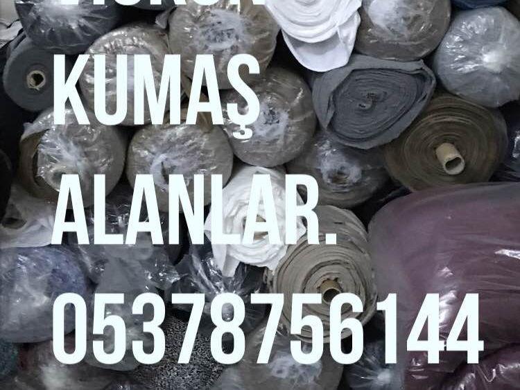 Kumaş alınır satılır 05378756144