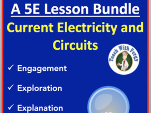 Current Electricity and Circuits - Complete 5E Lesson Bundle