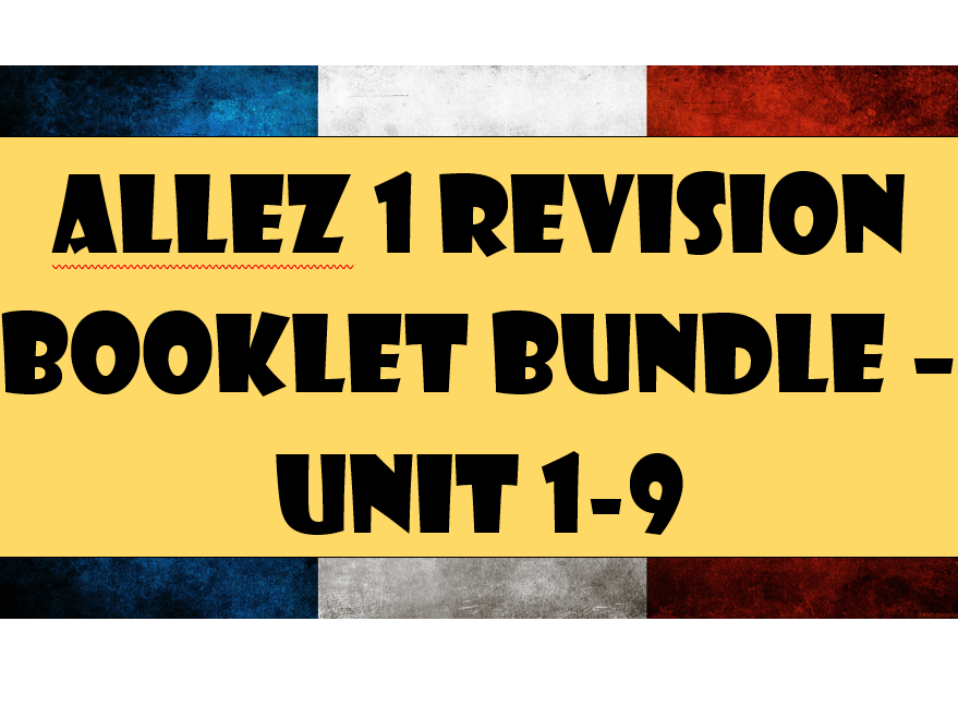 Allez 1 French Revision Booklets Units 1-4 and 6-9