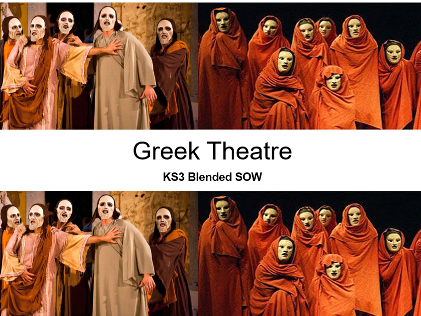 KS3 Drama Greek Theatre Blended SOW