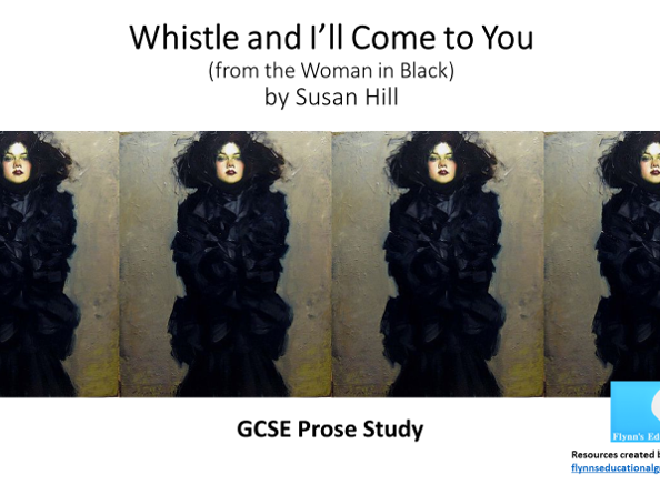 GCSE Prose Study: 'Whistle and I'll Come to You' (taken from Woman in Black)