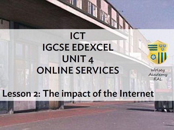 2 . ICT > IGCSE > Edexcel > Unit 4 > ONLINE SERVICES > Impact of the Internet