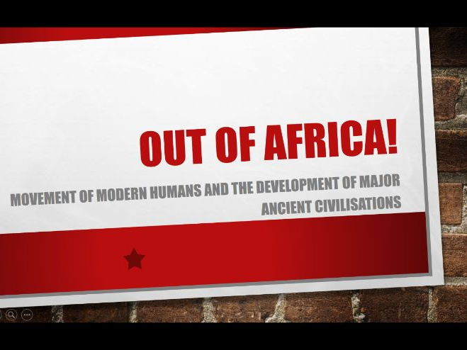 Out of Africa: A powerpoint, handout and workbook on migration of early humans out of Africa.