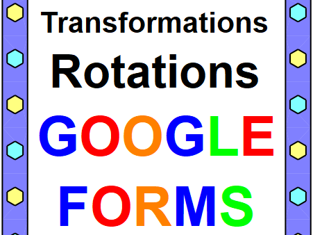 TRANSFORMATIONS (ROTATIONS): GOOGLE FORMS QUIZ (PROB. 20) DISTANCE LEARNING