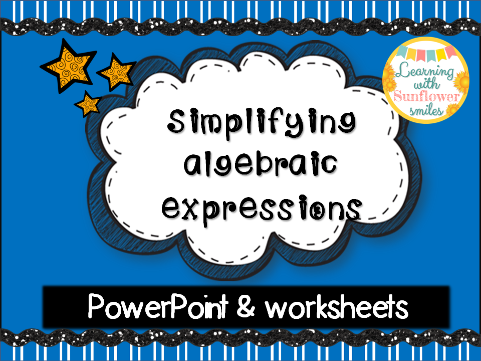 Simplifying Algebraic Expressions (Power Point and Worksheets)