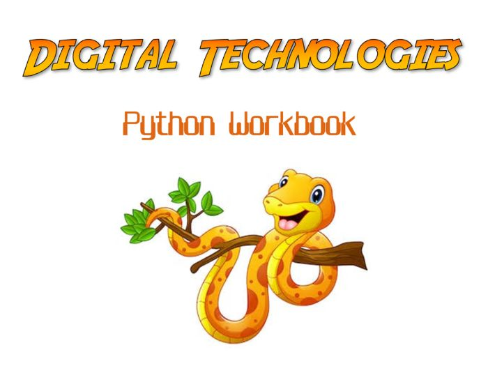 Digital Technologies - Python Workbook (Full Term of Work)