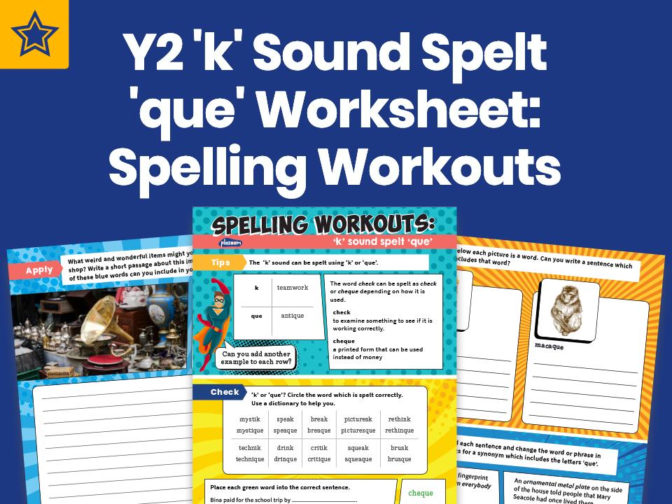 Year 2 'k' Sound Spelt 'que' Worksheet: Spelling Workouts