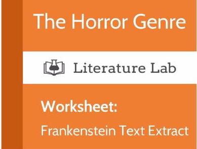 Literature Lab: The Horror Genre - Frankenstein Text Extract Worksheet