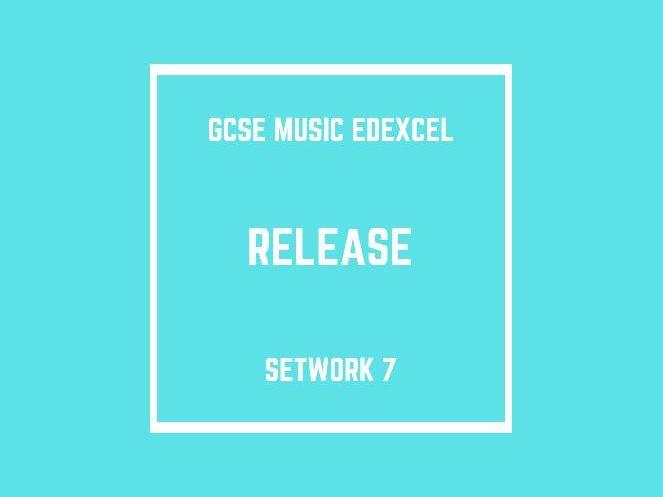 GCSE Music Edexcel Setwork 7: Release