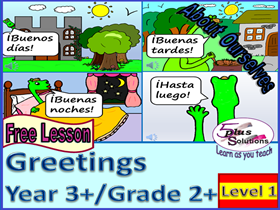 FREE PRIMARY SPANISH LESSON YEAR 3+/GRADE 2+: GREETINGS