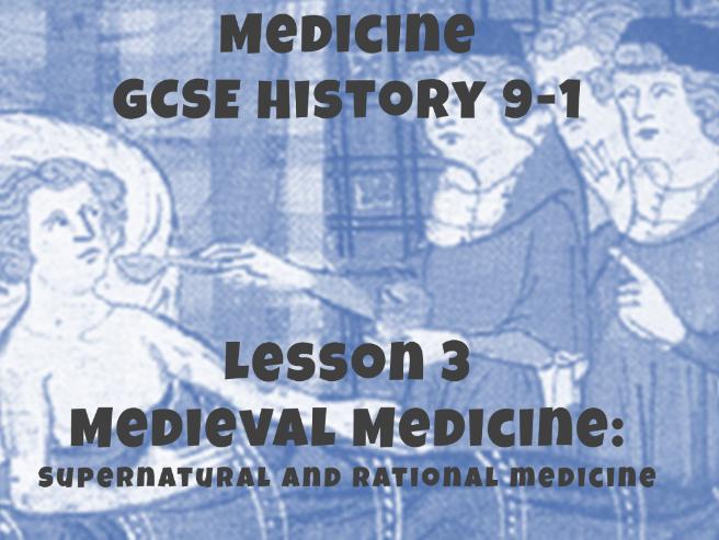 Medicine - GCSE History 9-1 - Medieval medicine: Supernatural and rational medicine