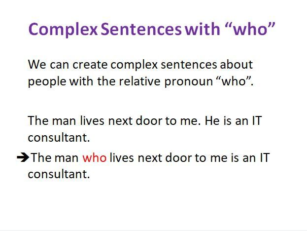 "Complex Sentences with the Relative Pronoun ""who"""