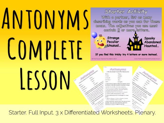 Antonyms KS2 - Complete KS2 Grammar Lesson - 3 Levels of Differentiated Worksheets + Full PowerPoint