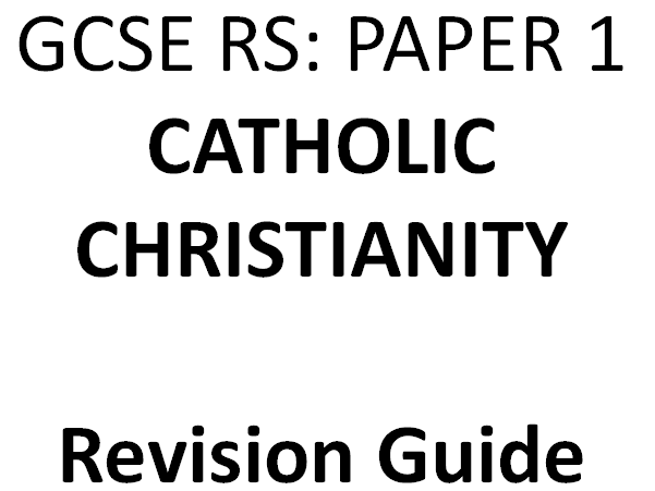 GCSE Religious Studies Edexcel Spec A - Paper 1 Catholic Christianity Revision booklet