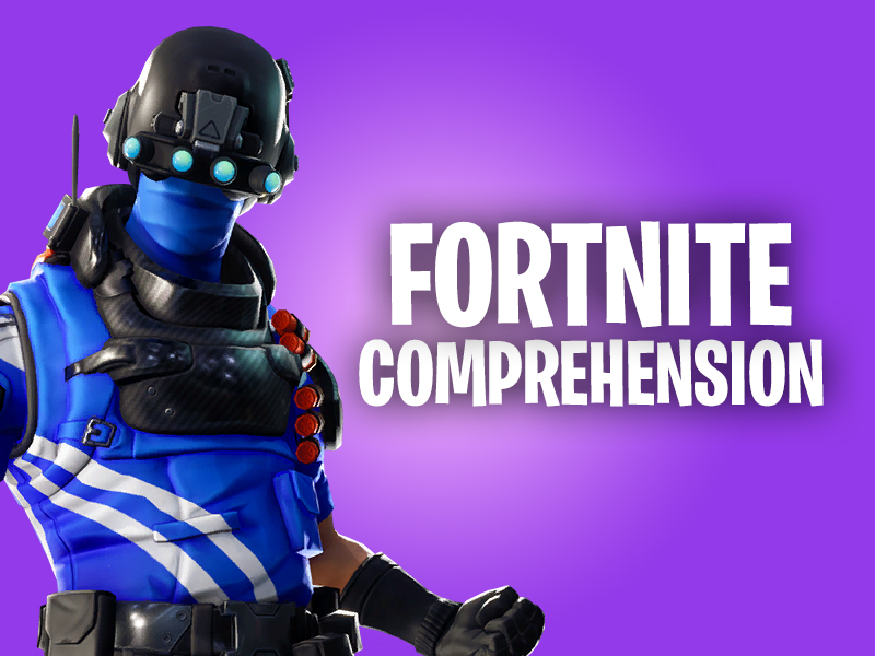 Fortnite Comprehension