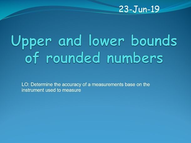 IB Applications and interpretations - Upper and lower bounds of rounded numbers