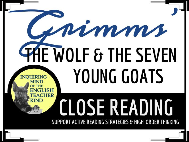 """The Wolf and the Seven Young Goats"" a Grimms' Fairy Tale, Close Reading & Text"
