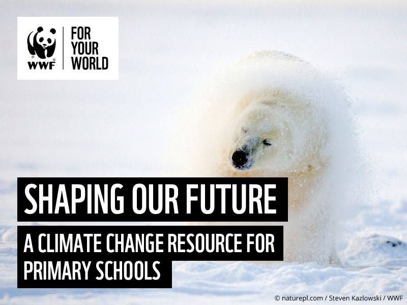 Shaping Our Future - WWF Climate Change resource for Primary Schools