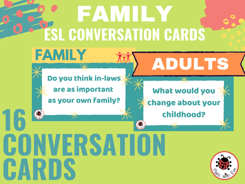 ESL Advanced Conversation: FAMILY > Deep and Interesting Questions for your Adult Students!