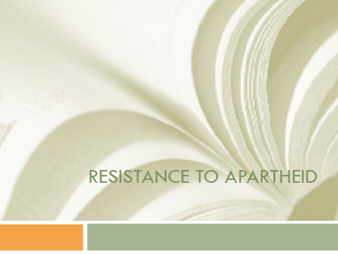 Resistance to Apartheid -Detailed