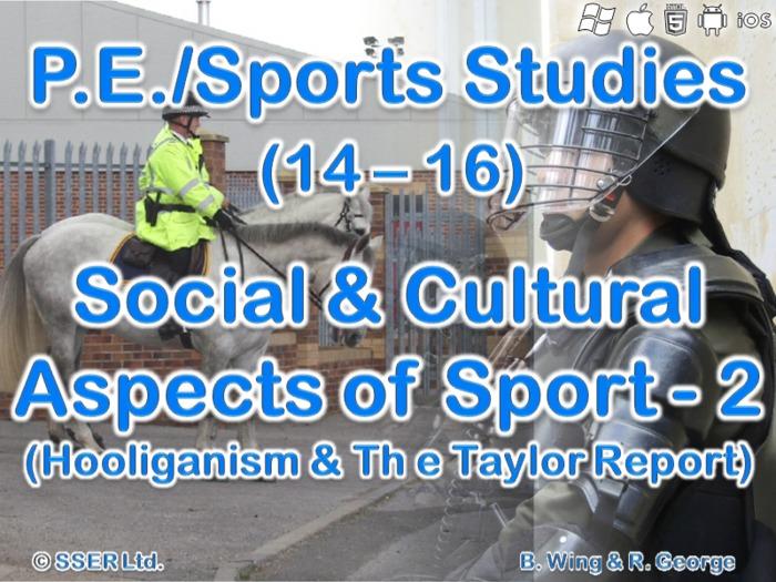PE605ST - Social & Cultural Aspects 2 (Hooliganism & Taylor Report)
