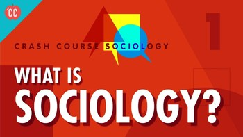 Crash Course Sociology E#1 What is Sociology  Questions & Key