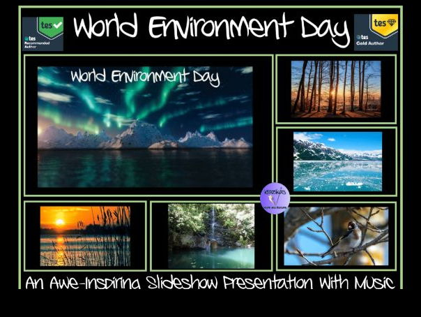 World Environment Day - PowerPoint Slideshow With Music and Awe-Inspiring Images - 100 Slides
